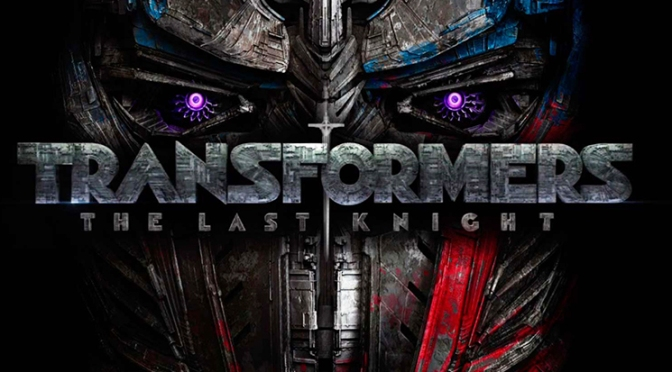 Watch The New Movie Trailer For, 'Transformers: The Last Knight'…In Theaters This Summer!